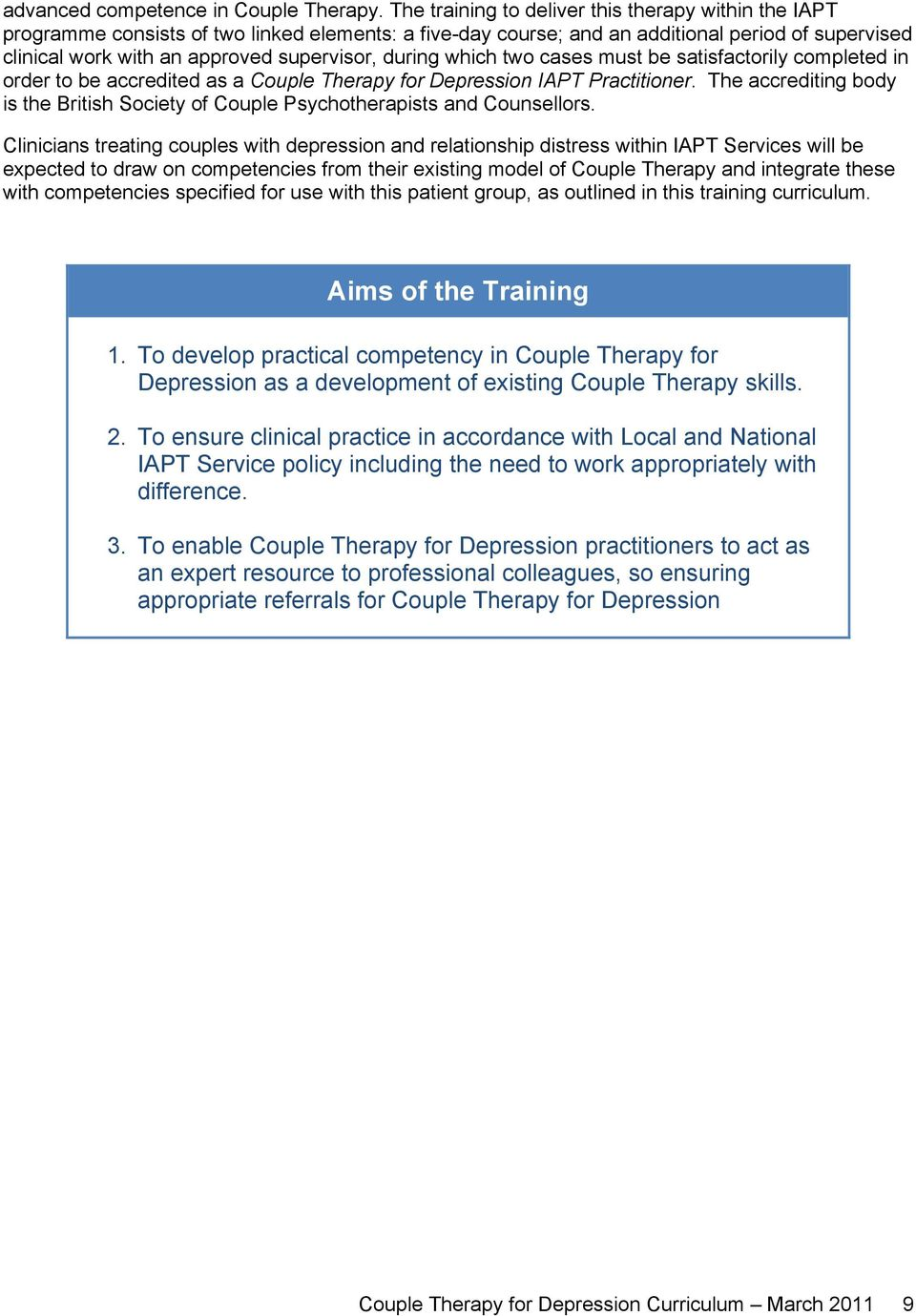 during which two cases must be satisfactorily completed in order to be accredited as a Couple Therapy for Depression IAPT Practitioner.