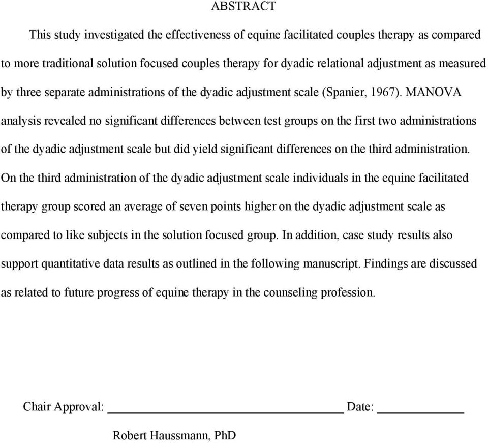 MANOVA analysis revealed no significant differences between test groups on the first two administrations of the dyadic adjustment scale but did yield significant differences on the third