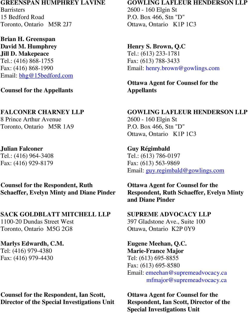 brown@gowlings.com Ottawa Agent for Counsel for the Appellants FALCONER CHARNEY LLP 8 Prince Arthur Avenue Toronto, Ontario M5R 1A9 Julian Falconer Tel.