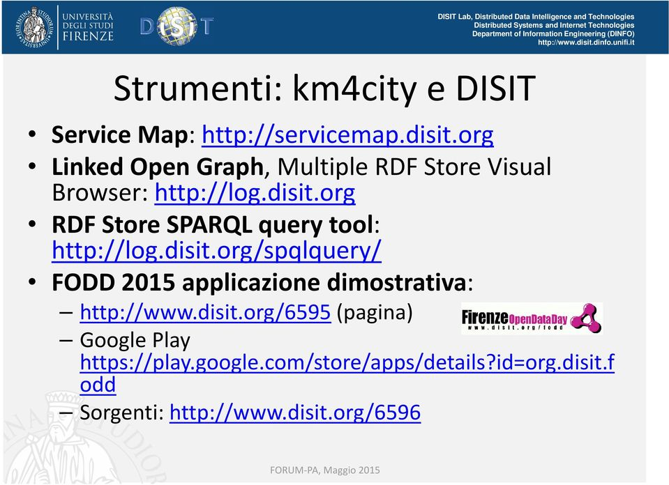 org RDF Store SPARQL query tool: http://log.disit.