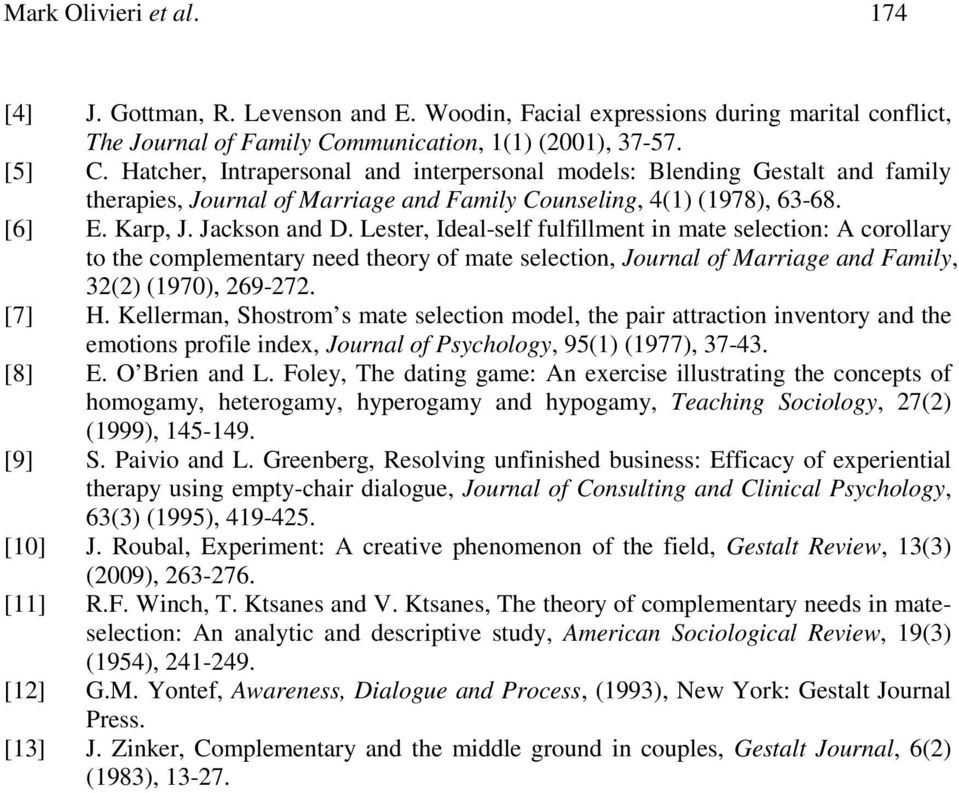 Lester, Ideal-self fulfillment in mate selection: A corollary to the complementary need theory of mate selection, Journal of Marriage and Family, 32(2) (1970), 269-272. [7] H.