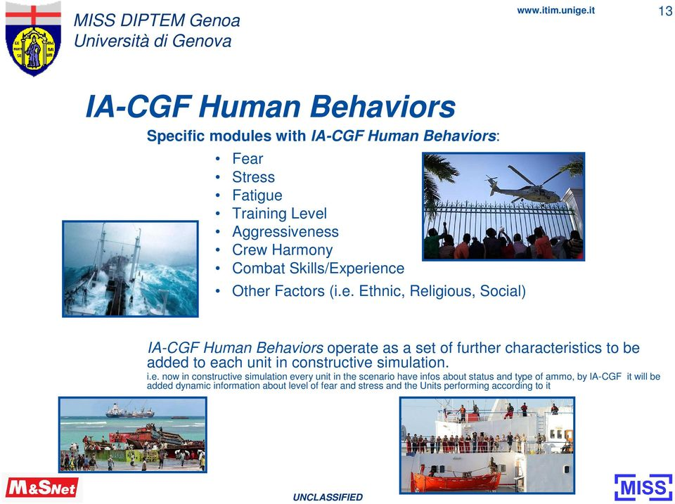 ience Other Factors (i.e. Ethnic, Religious, Social) IA-CGF Human Behaviors operate as a set of further characteristics to be added to