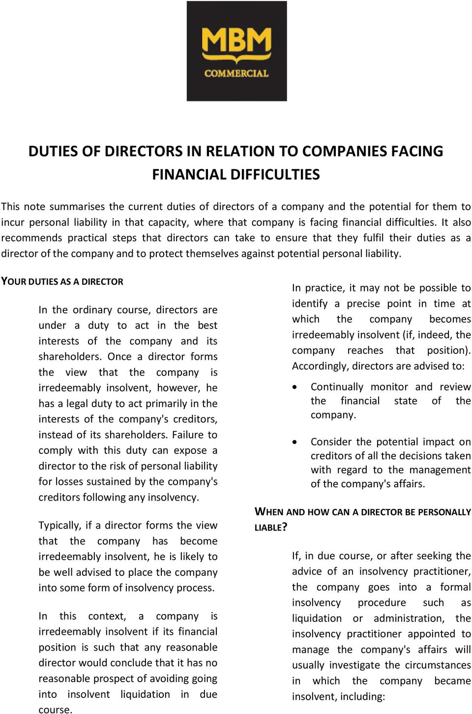 It also recommends practical steps that directors can take to ensure that they fulfil their duties as a director of the company and to protect themselves against potential personal liability.