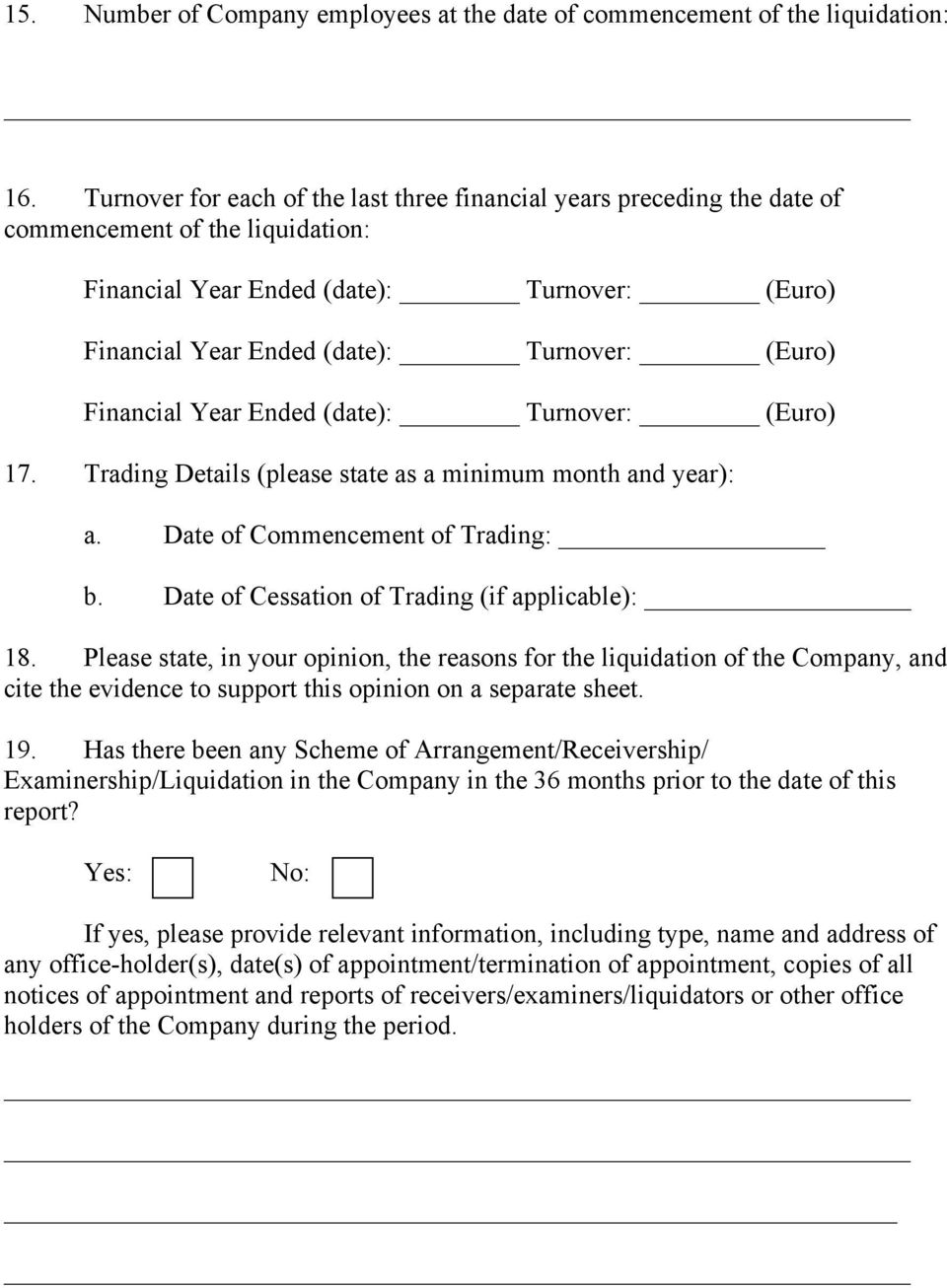 Financial Year Ended (date): Turnover: (Euro) 17. Trading Details (please state as a minimum month and year): a. Date of Commencement of Trading: b. Date of Cessation of Trading (if applicable): 18.