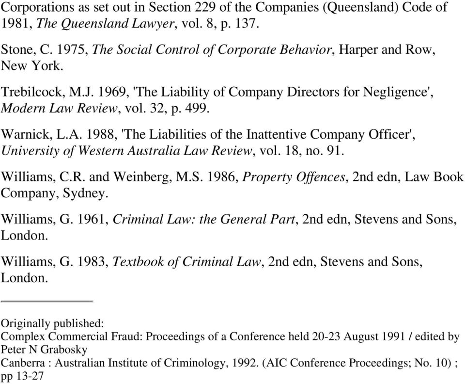 1988, 'The Liabilities of the Inattentive Company Officer', University of Western Australia Law Review, vol. 18, no. 91. Williams, C.R. and Weinberg, M.S.