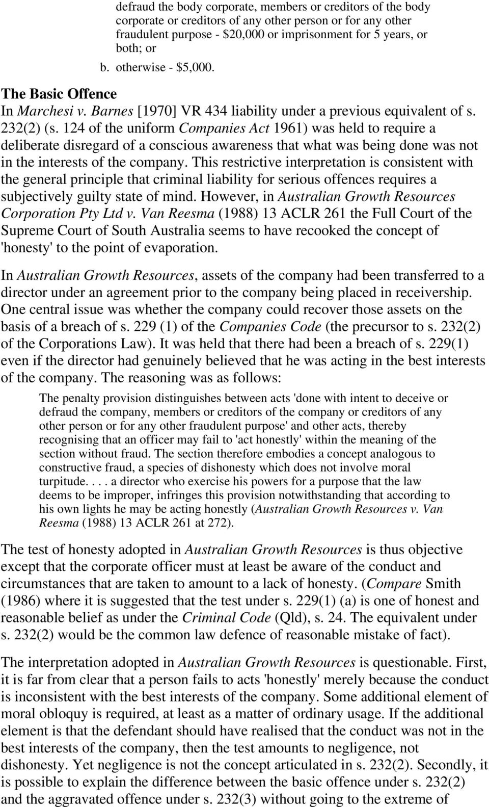 124 of the uniform Companies Act 1961) was held to require a deliberate disregard of a conscious awareness that what was being done was not in the interests of the company.