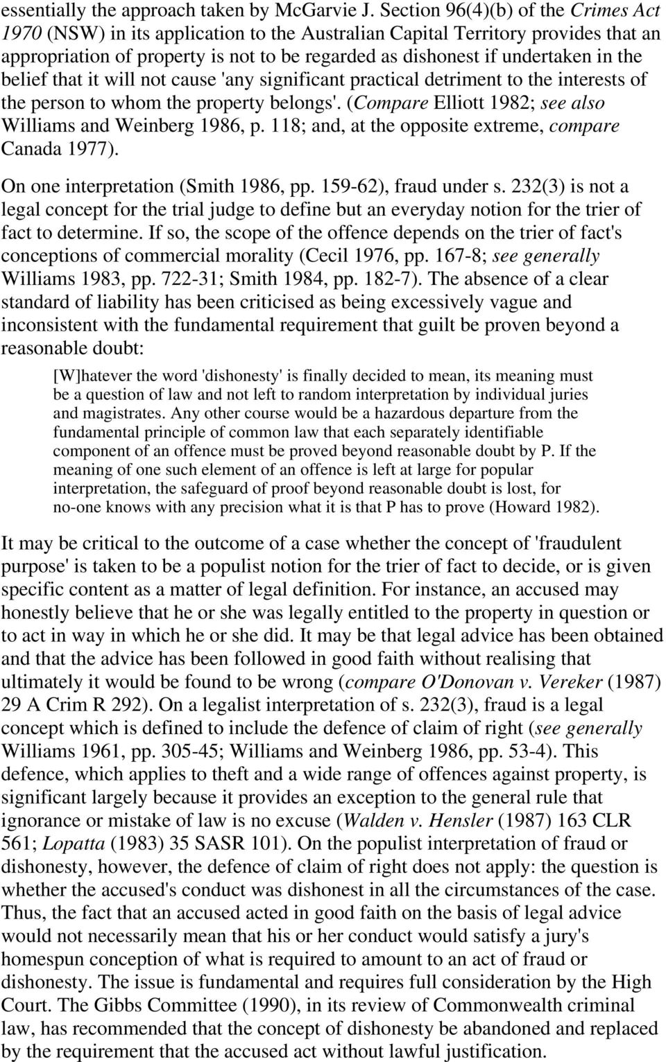 belief that it will not cause 'any significant practical detriment to the interests of the person to whom the property belongs'. (Compare Elliott 1982; see also Williams and Weinberg 1986, p.