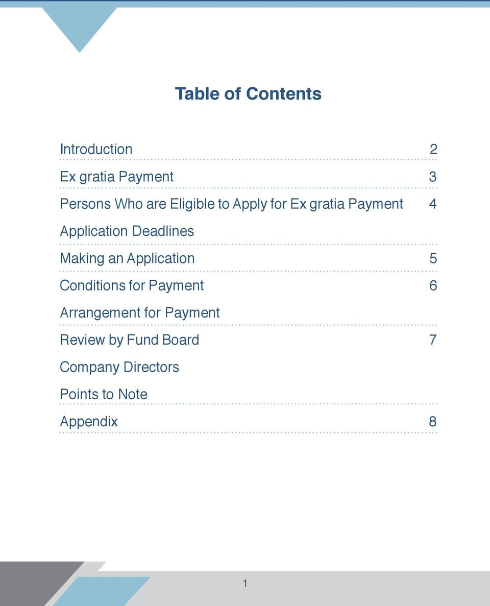 Making an Application 5 Conditions for Payment 6 Arrangement for