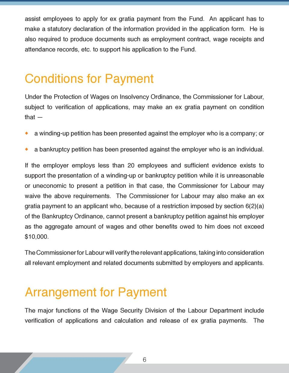 Conditions for Payment Under the Protection of Wages on Insolvency Ordinance, the Commissioner for Labour, subject to verification of applications, may make an ex gratia payment on condition that a