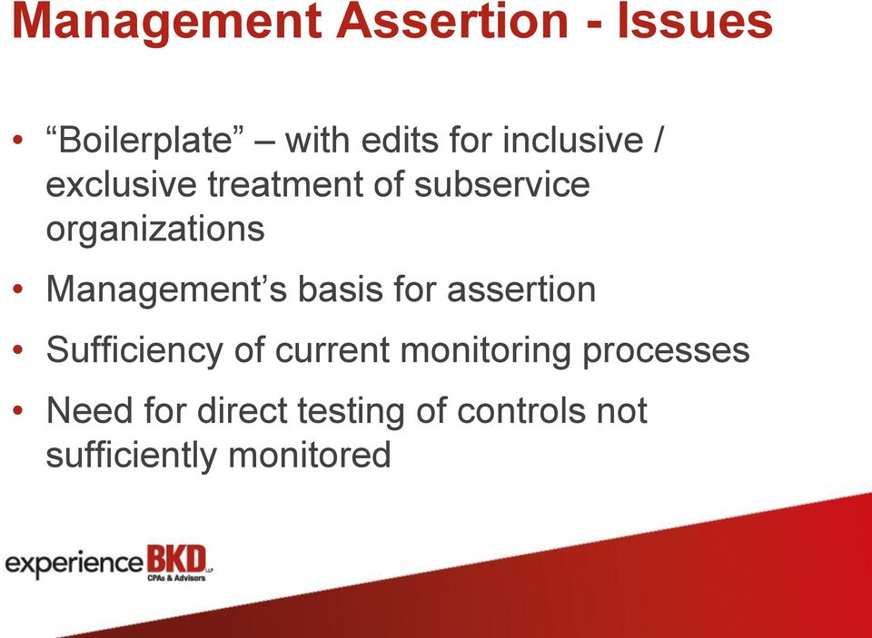 Management s basis for assertion Sufficiency of current