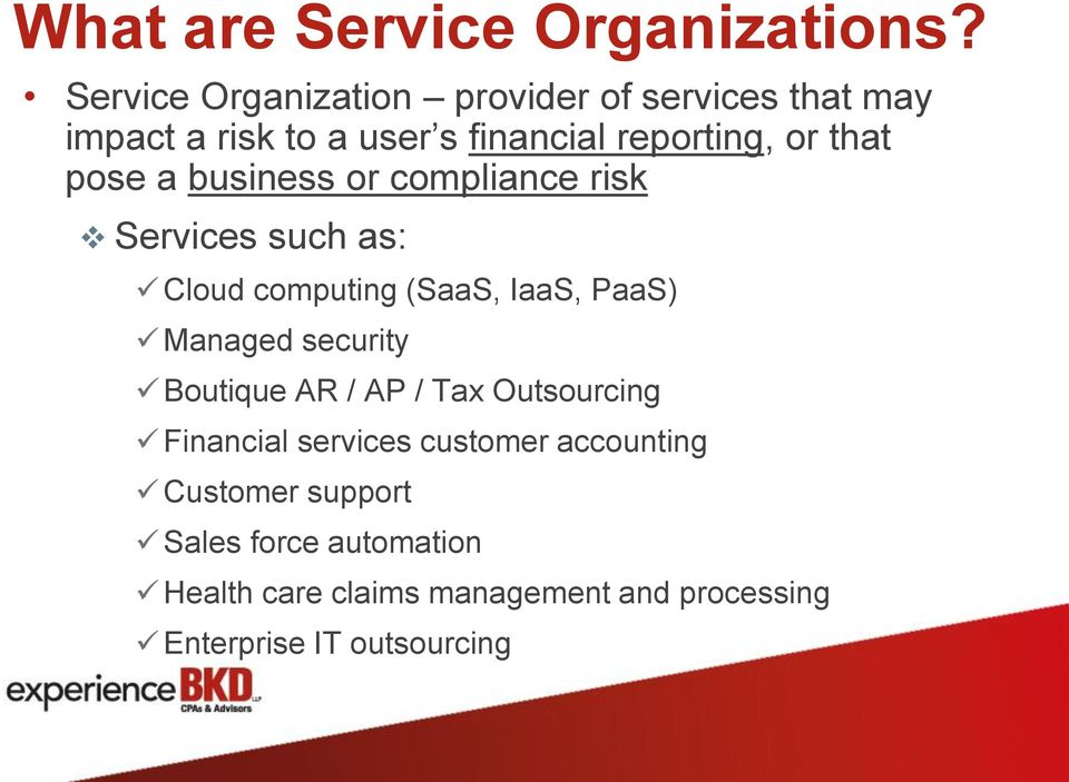 pose a business or compliance risk Services such as: Cloud computing (SaaS, IaaS, PaaS) Managed security