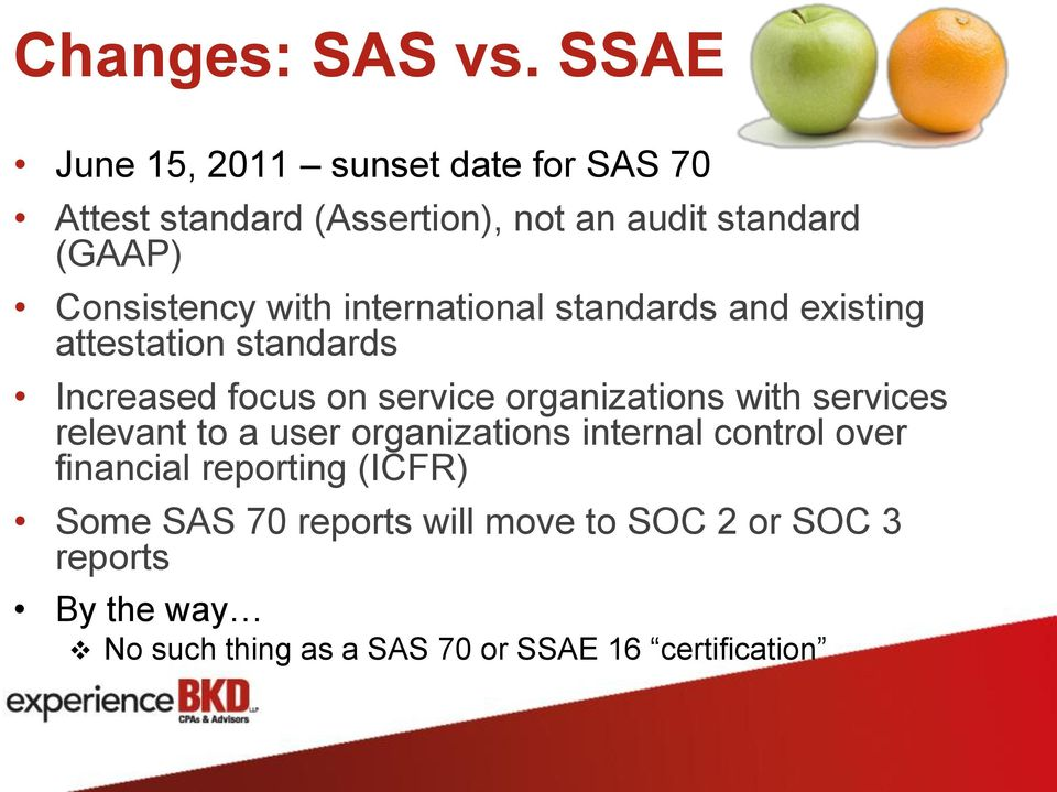 with international standards and existing attestation standards Increased focus on service organizations with