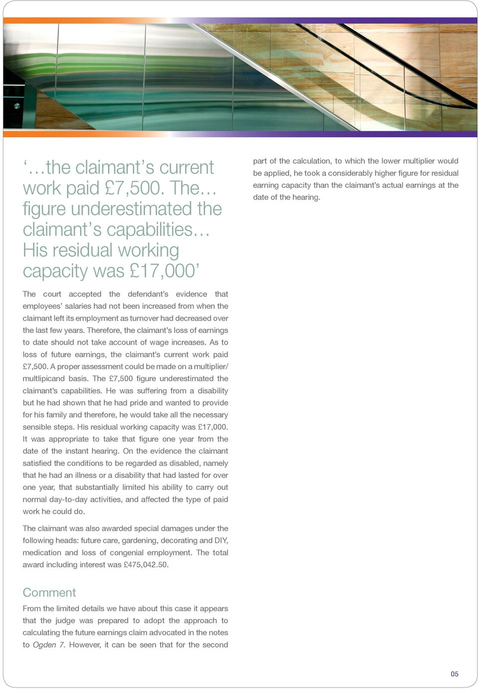 figure for residual earning capacity than the claimant s actual earnings at the date of the hearing.