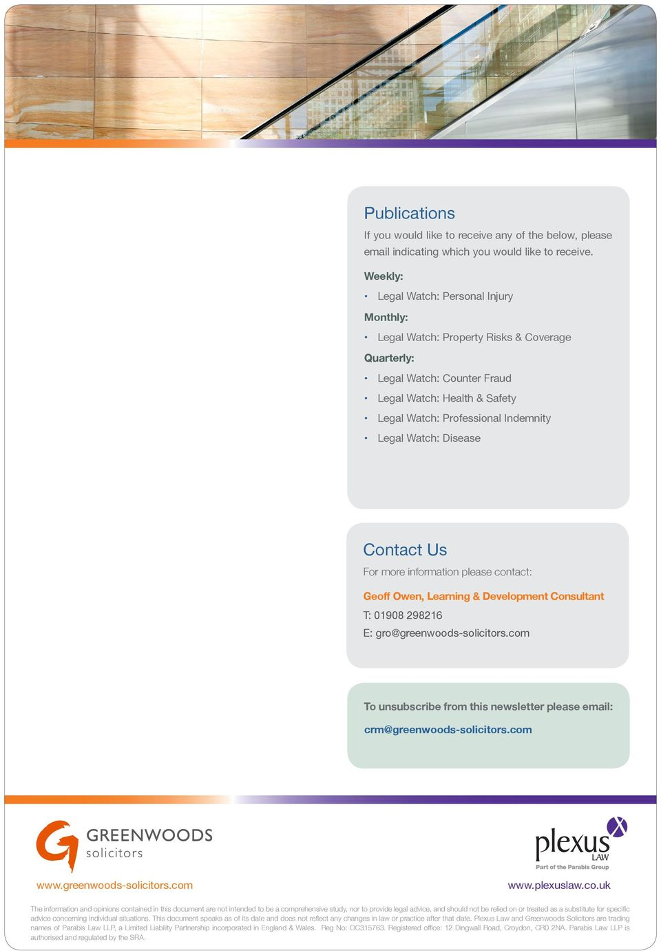 Watch: Disease Contact Us For more information please contact: Geoff Owen, Learning & Development Consultant T: 01908 298216 E: gro@greenwoods-solicitors.