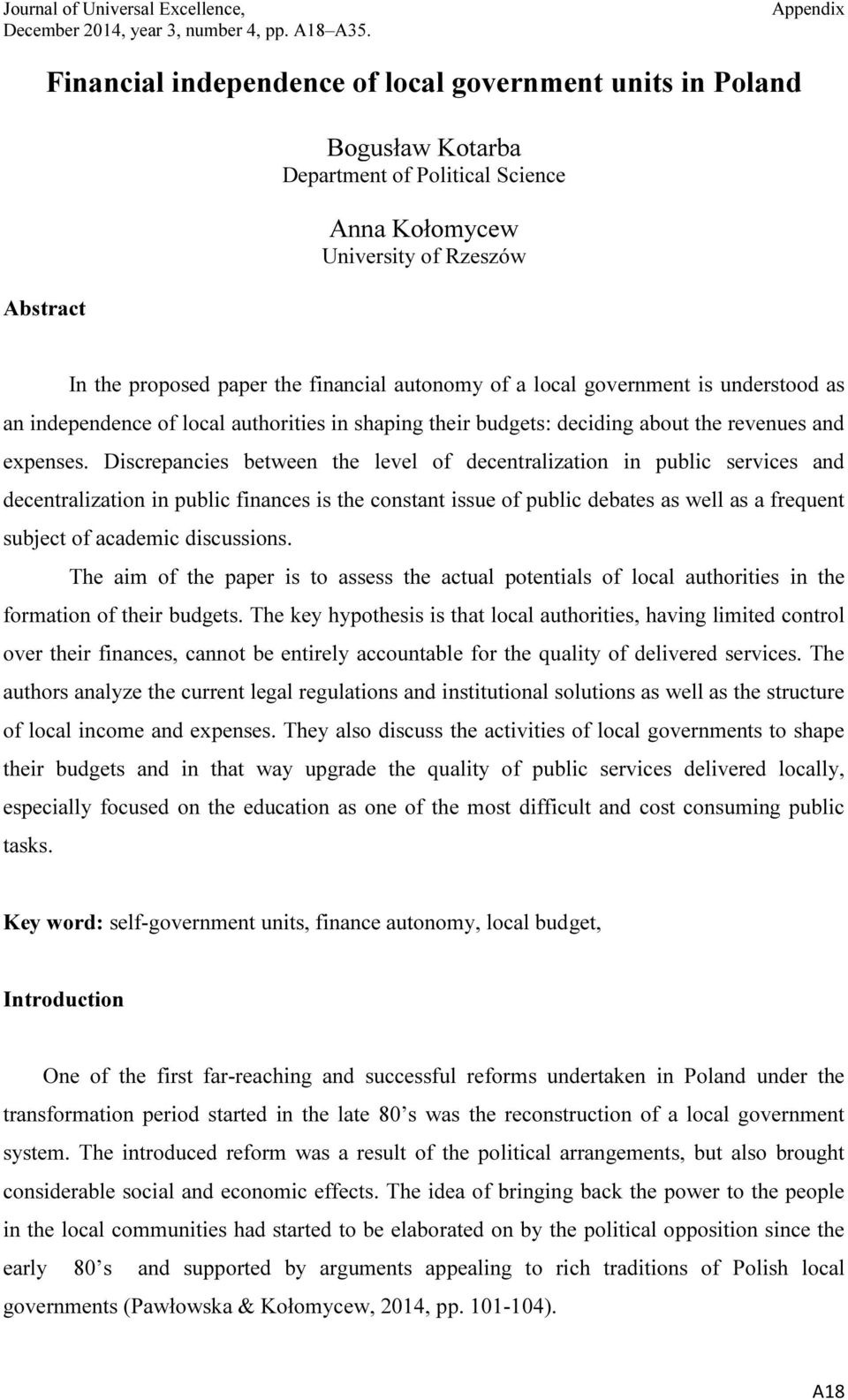 Discrepancies between the level of decentralization in public services and decentralization in public finances is the constant issue of public debates as well as a frequent subject of academic