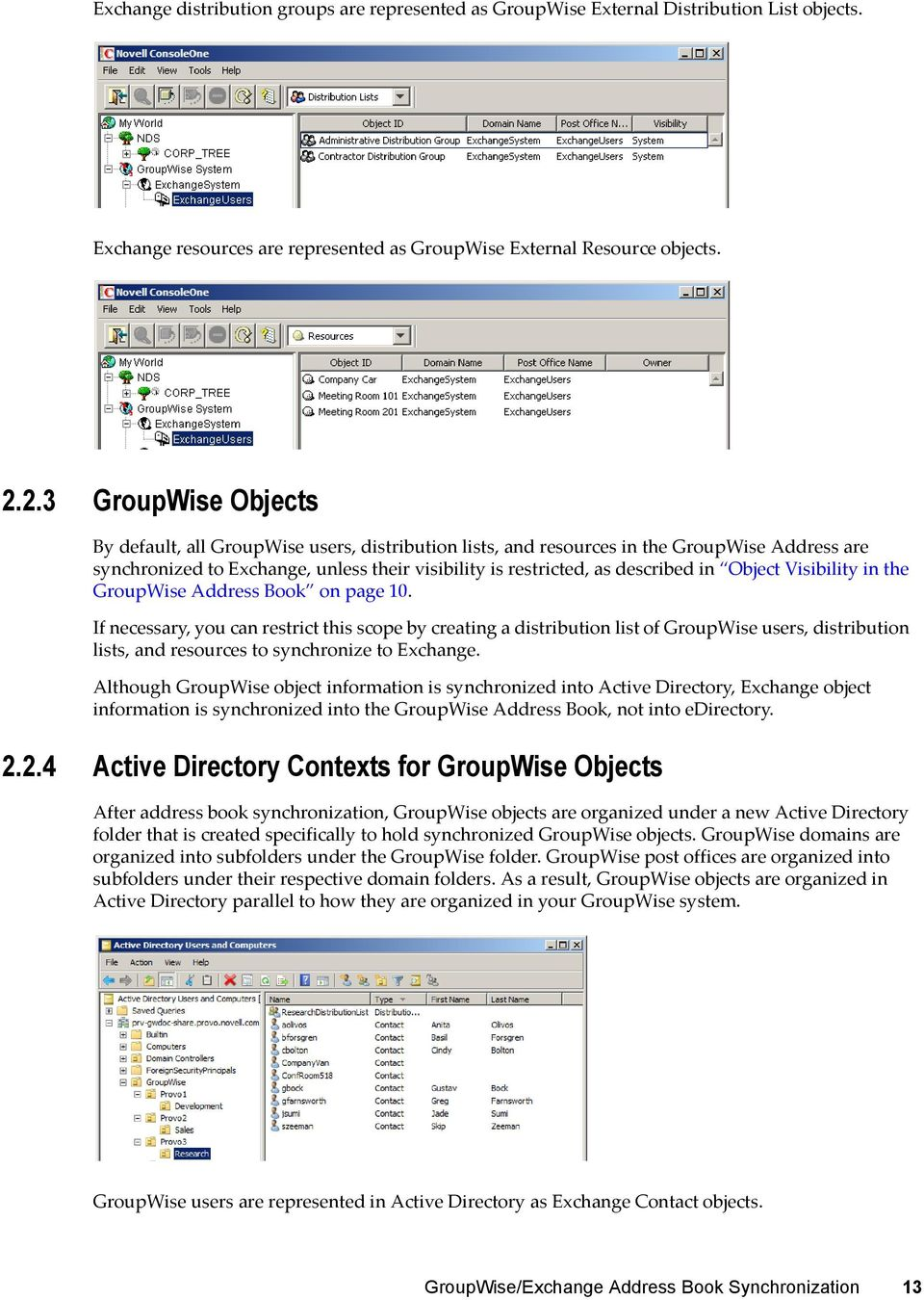 Object Visibility in the GroupWise Address Book on page 10.