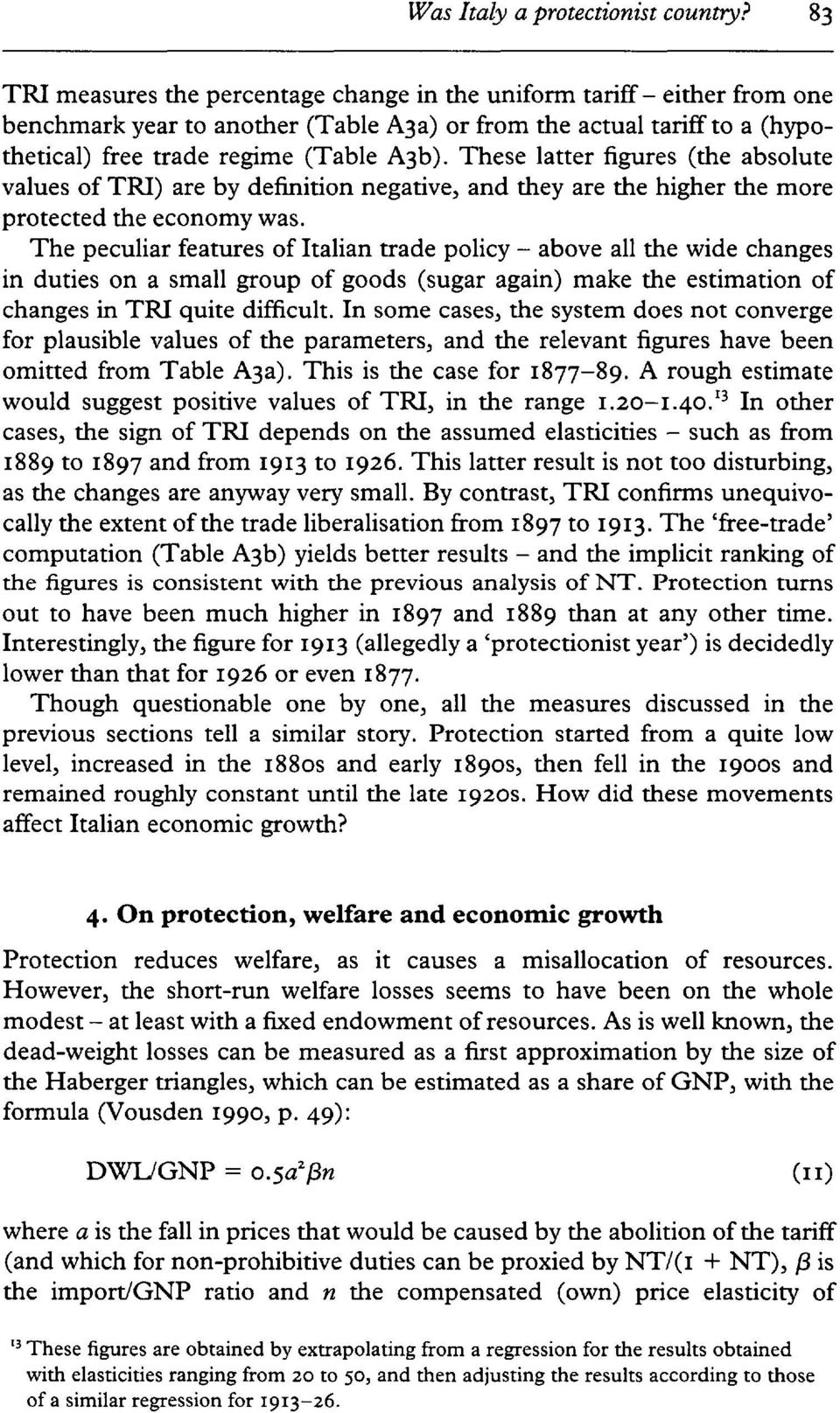These latter figures (the absolute values of TRI) are by definition negative, and they are the higher the more protected the economy was.