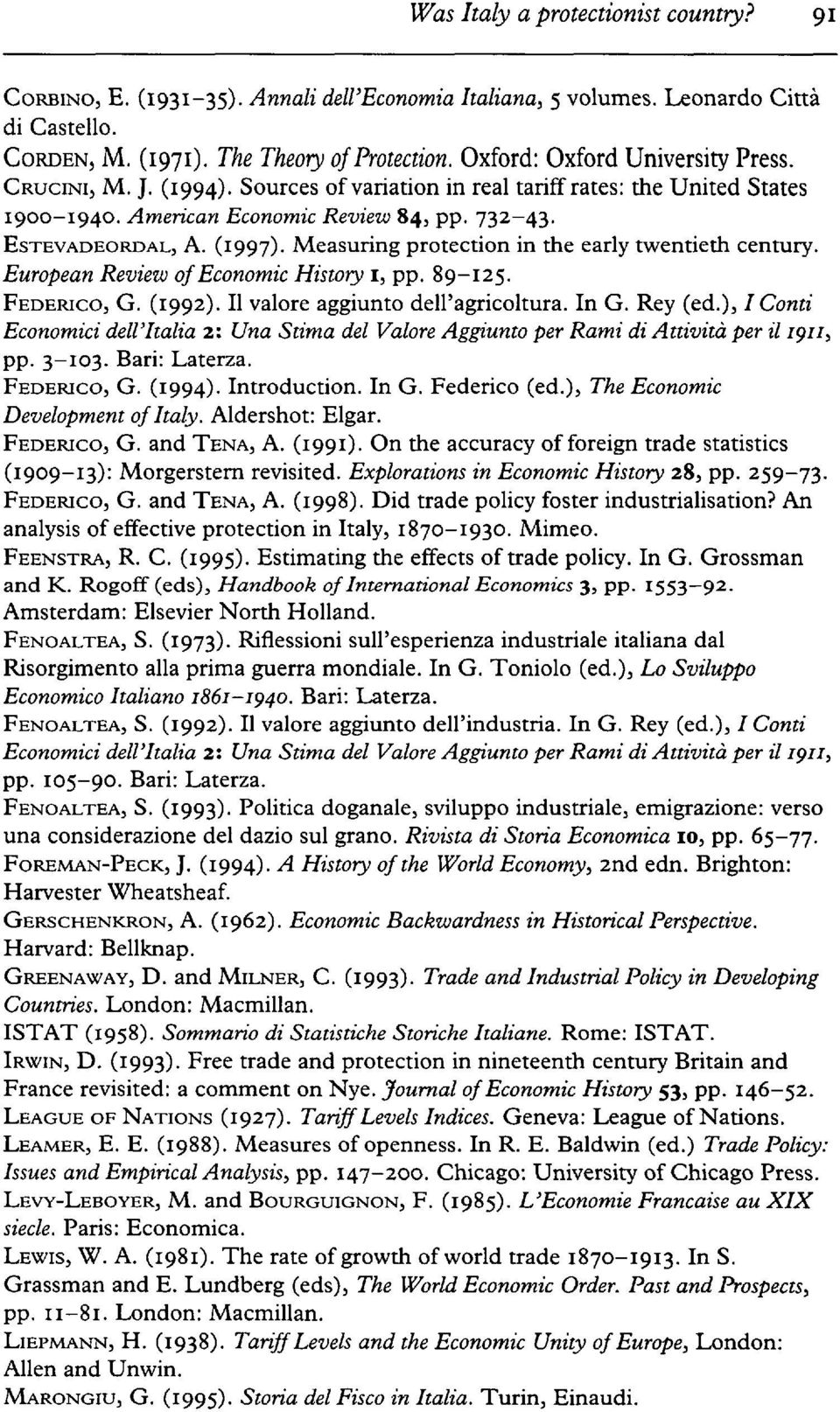 Measuring protection in the early twentieth century. European Review of Economic History 1, pp. 89-12. FEDERICO, G. (1992). II valore aggiunto deh'agricoltura. In G. Rey (ed.