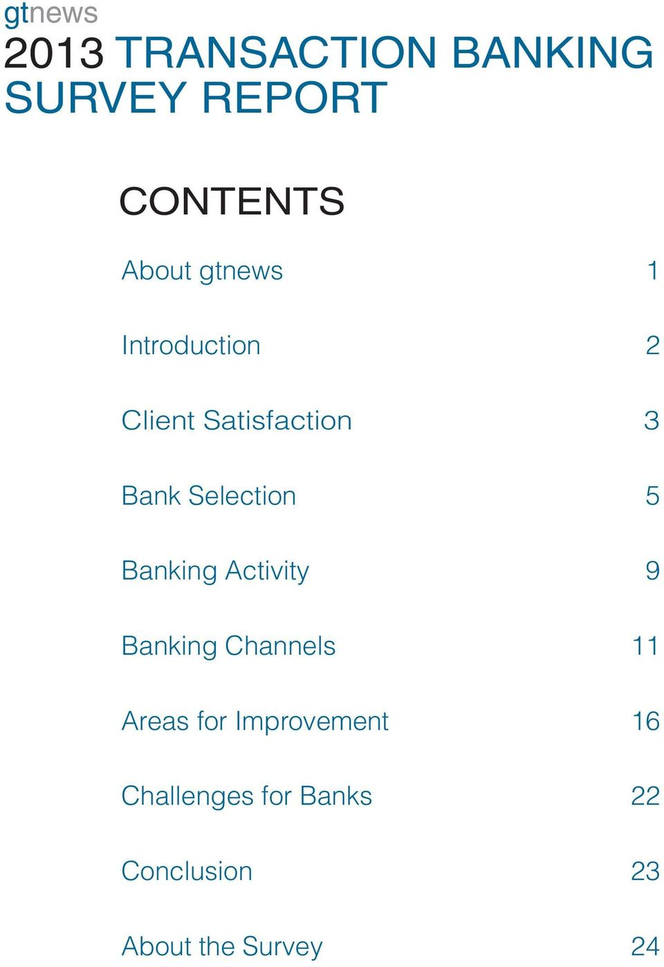 5 Banking Activity 9 Banking Channels 11 Areas for