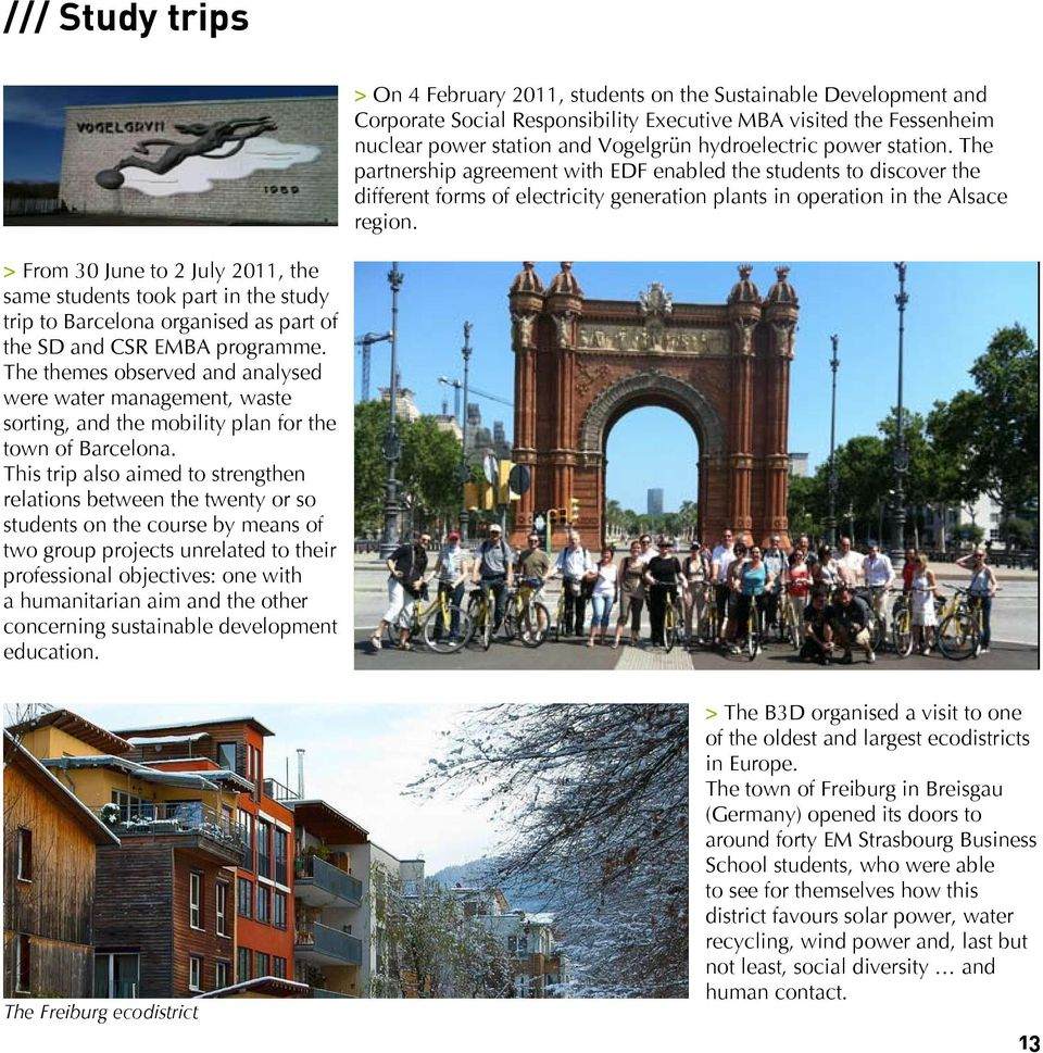 > From 30 June to 2 July 2011, the same students took part in the study trip to Barcelona organised as part of the SD and CSR EMBA programme.