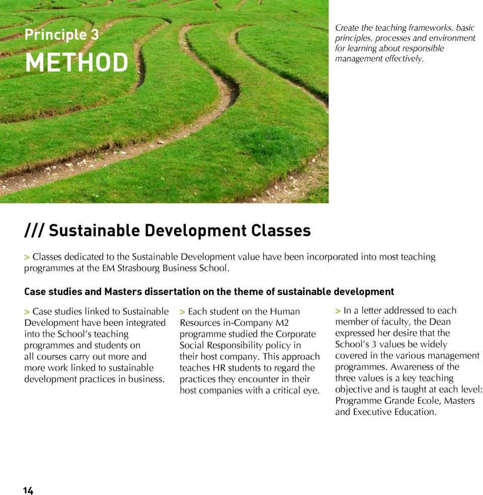 Case studies and Masters dissertation on the theme of sustainable development > Case studies linked to Sustainable Development have been integrated into the School s teaching programmes and students