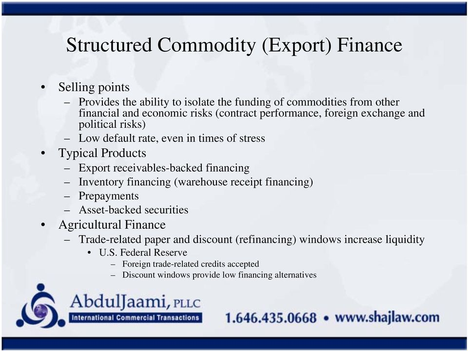 receivables-backed financing Inventory financing (warehouse receipt financing) Prepayments Asset-backed securities Agricultural Finance Trade-related
