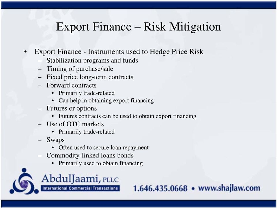 export financing Futures or options Futures contracts can be used to obtain export financing Use of OTC markets