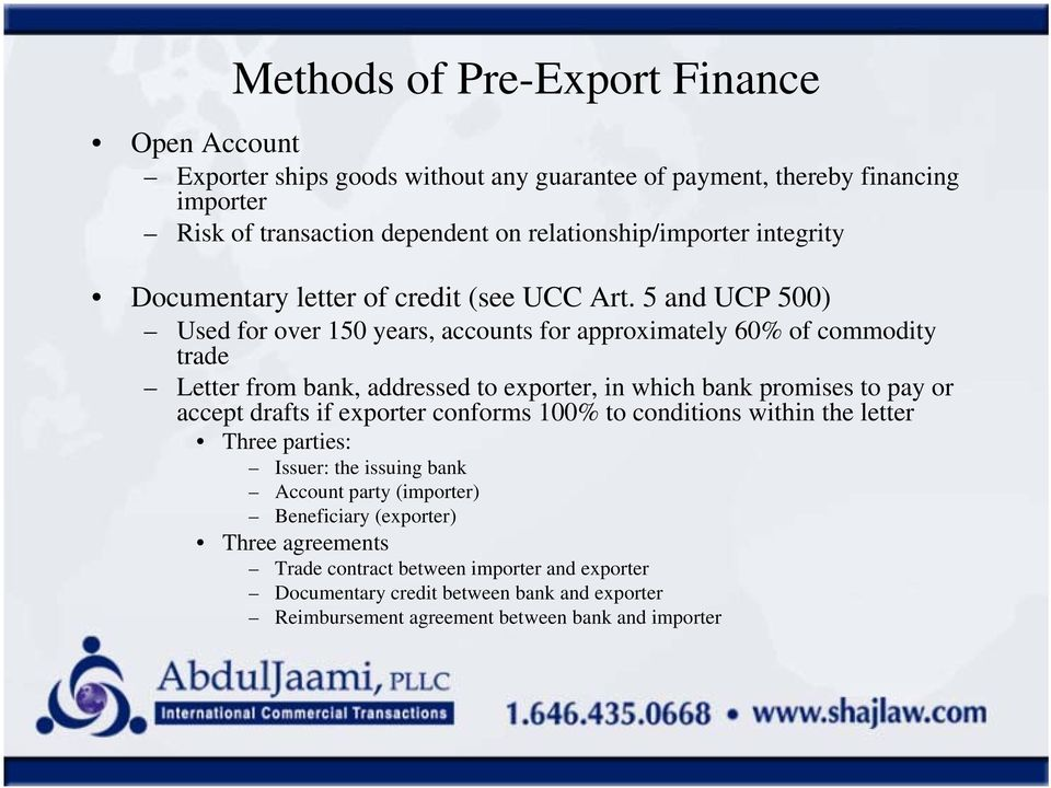 5 and UCP 500) Used for over 150 years, accounts for approximately 60% of commodity trade Letter from bank, addressed to exporter, in which bank promises to pay or accept drafts