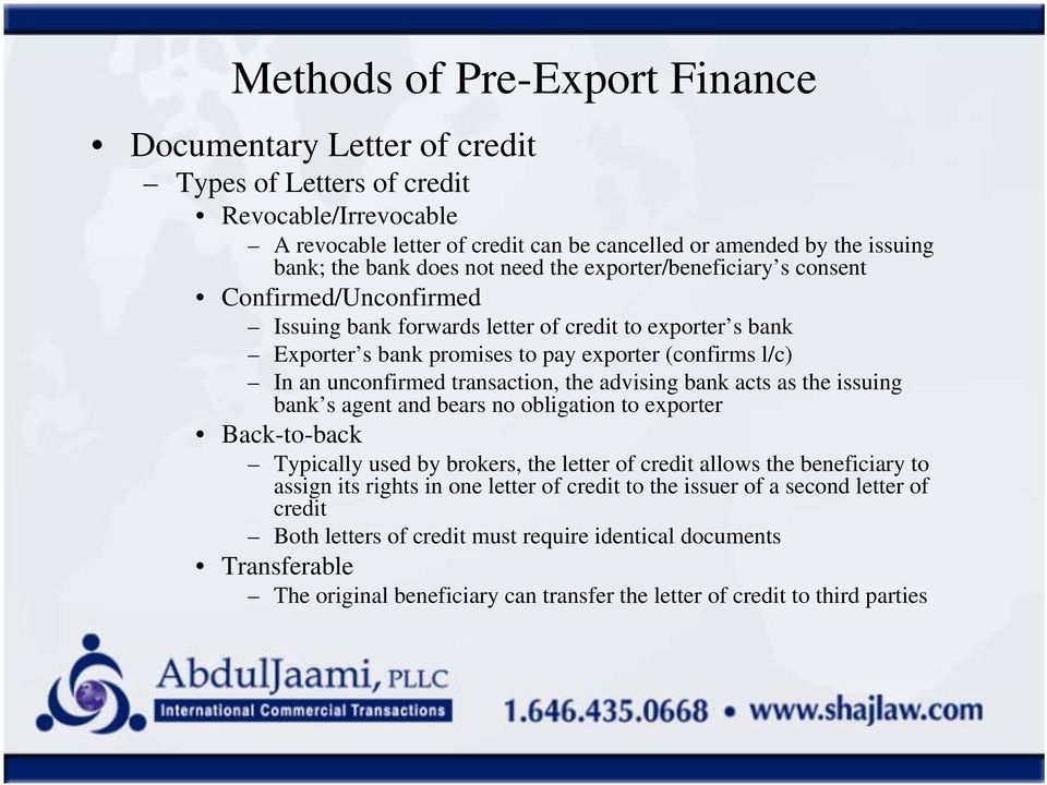 transaction, the advising bank acts as the issuing bank s agent and bears no obligation to exporter Back-to-back Typically used by brokers, the letter of credit allows the beneficiary to assign its