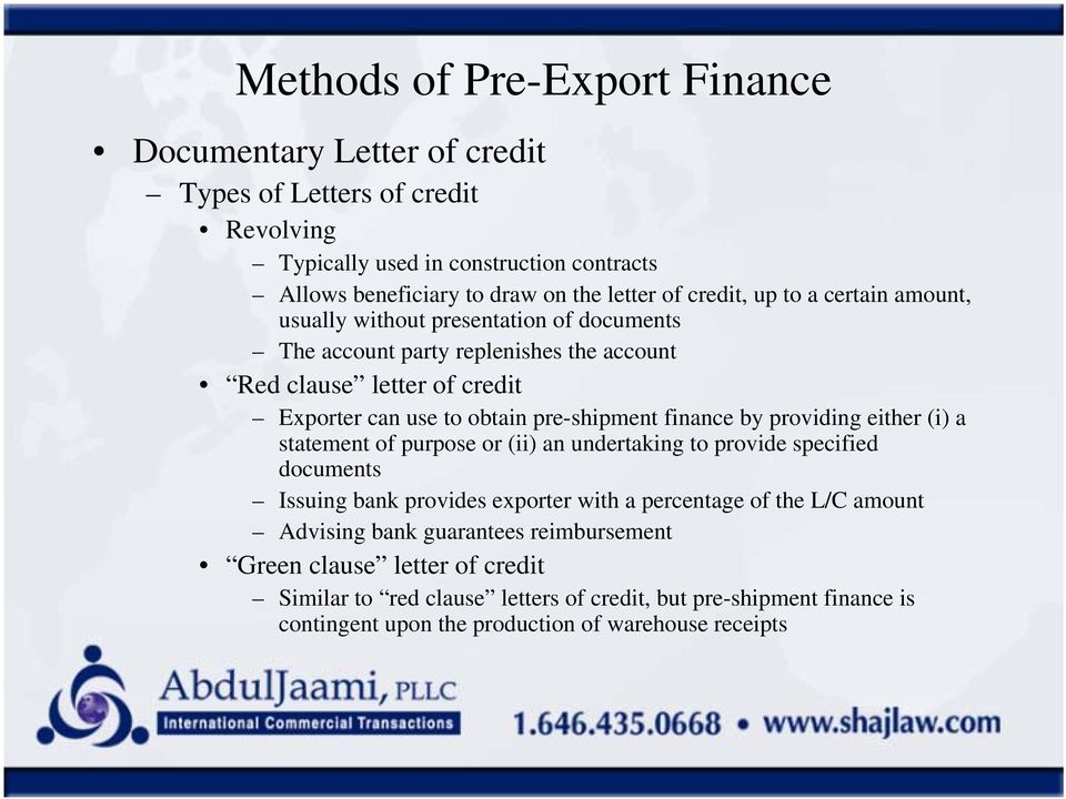 pre-shipment finance by providing either (i) a statement of purpose or (ii) an undertaking to provide specified documents Issuing bank provides exporter with a percentage of the L/C