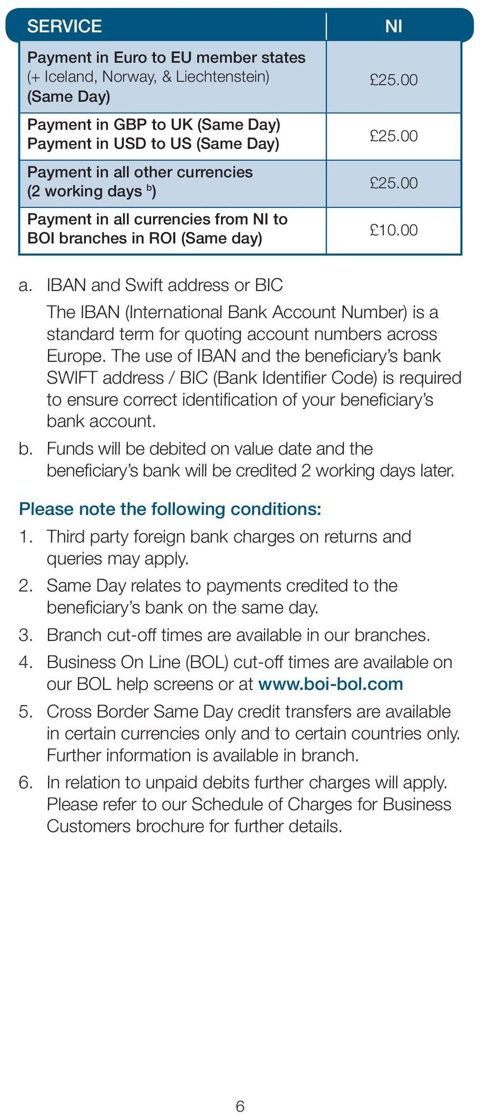 IBAN and Swift address or BIC The IBAN (International Bank Account Number) is a standard term for quoting account numbers across Europe.