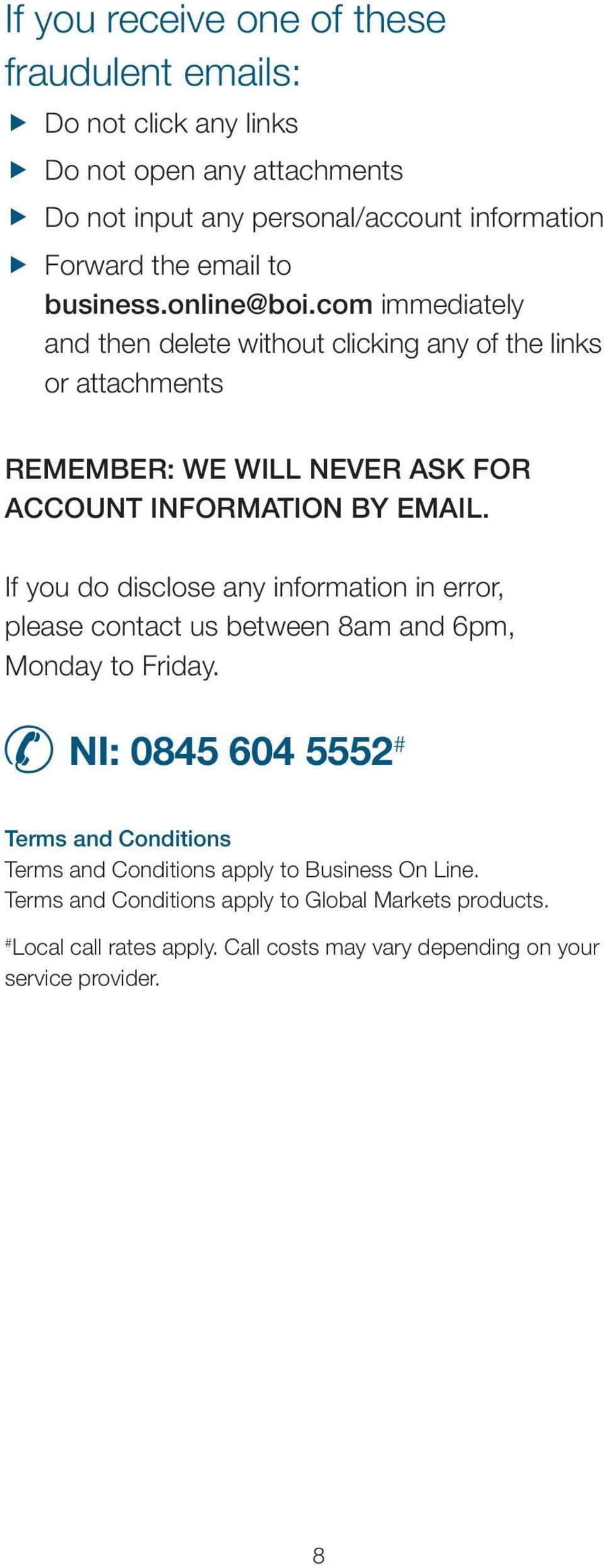 If you do disclose any information in error, please contact us between 8am and 6pm, Monday to Friday.