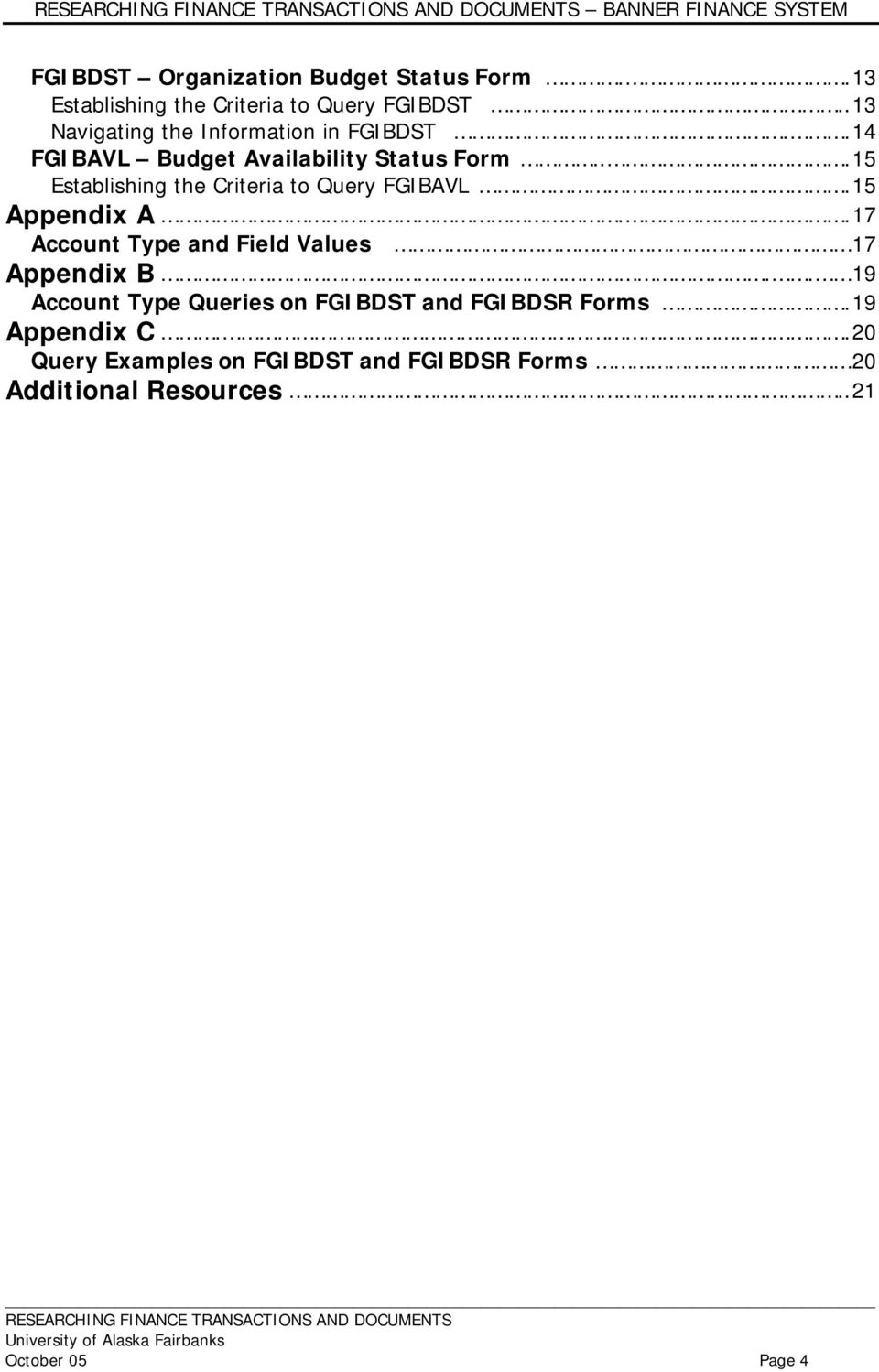 .. 15 Establishing the Criteria to Query FGIBAVL. 15 Appendix A.. 17 Account Type and Field Values 17 Appendix B.