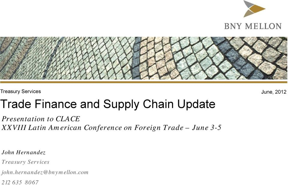 on Foreign Trade June 3-5 June, 2012 John Hernandez