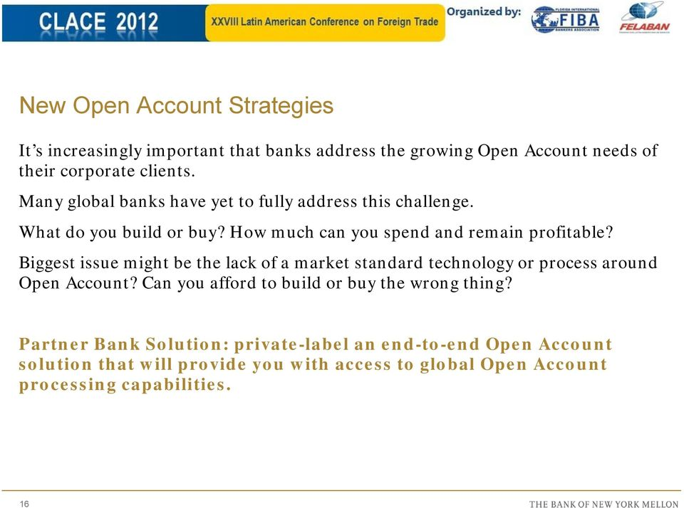 Biggest issue might be the lack of a market standard technology or process around Open Account?
