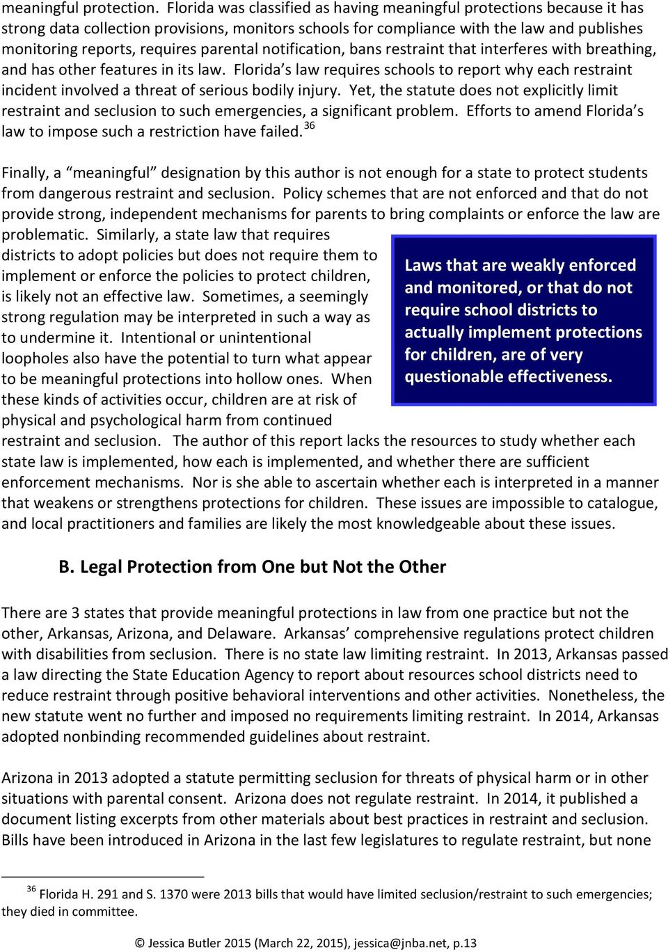 parental notification, bans restraint that interferes with breathing, and has other features in its law.