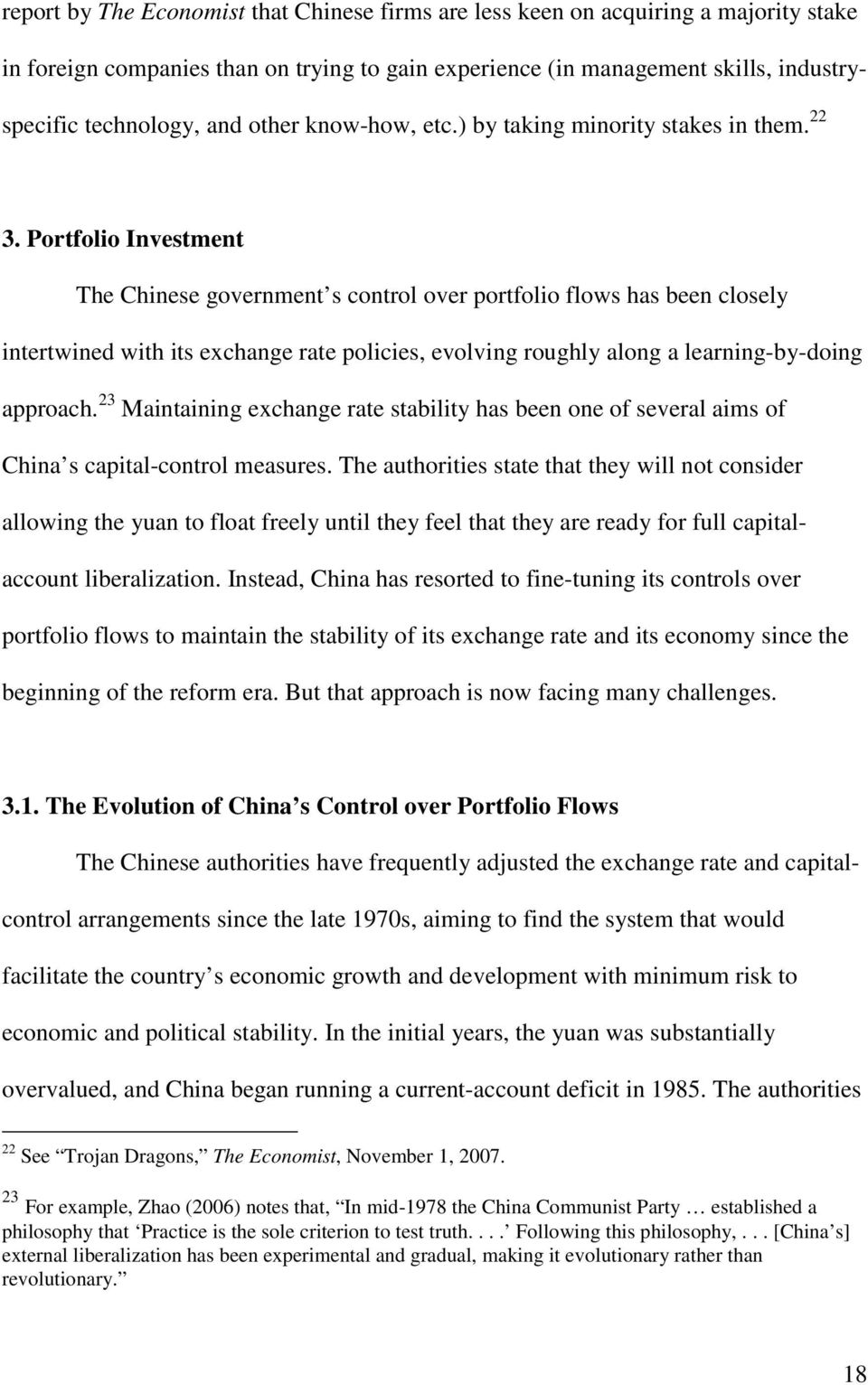 Portfolio Investment The Chinese government s control over portfolio flows has been closely intertwined with its exchange rate policies, evolving roughly along a learning-by-doing approach.