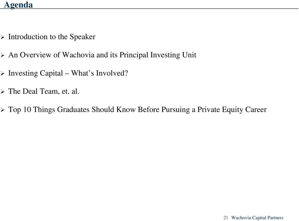 Investing Capital What s Involved? The Deal Team, et. al.