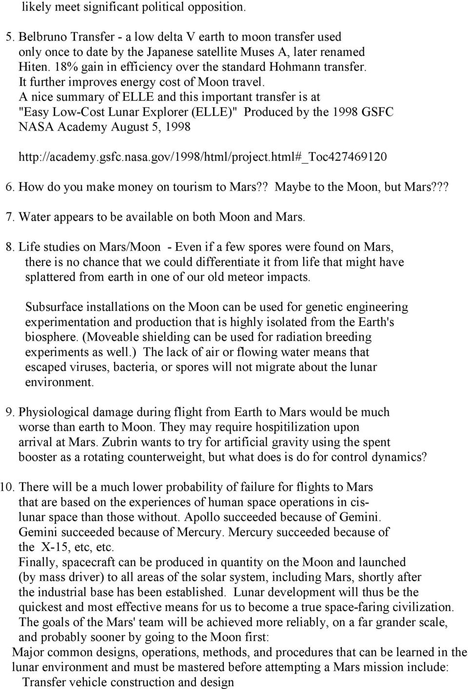 "A nice summary of ELLE and this important transfer is at ""Easy Low-Cost Lunar Explorer (ELLE)"" Produced by the 1998 GSFC NASA Academy August 5, 1998 http://academy.gsfc.nasa.gov/1998/html/project."