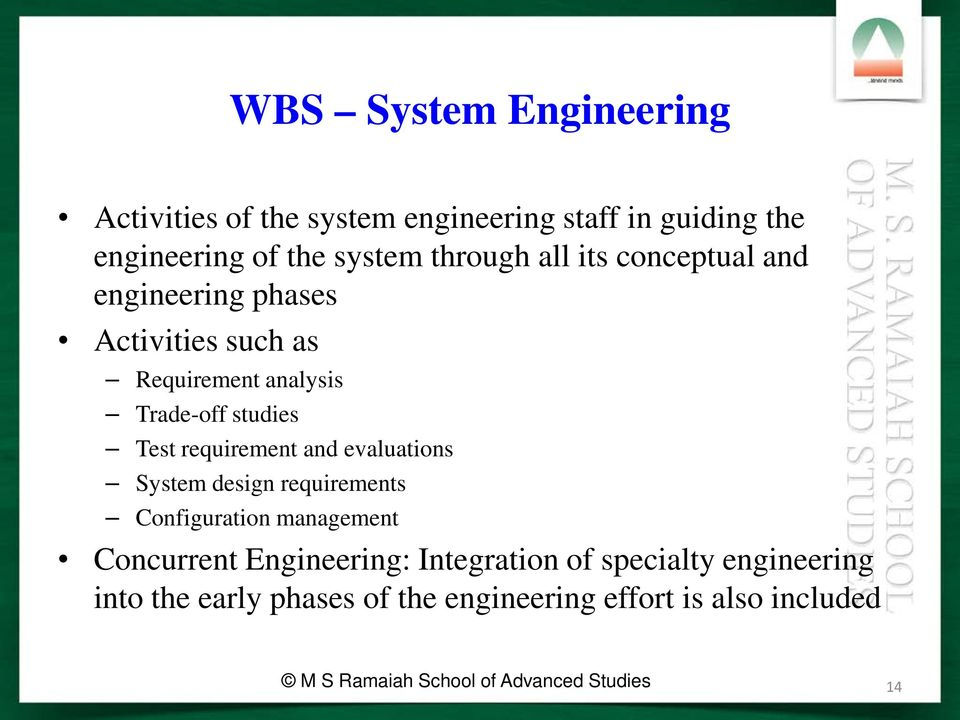 and evaluations System design requirements Configuration management Concurrent Engineering: Integration of specialty