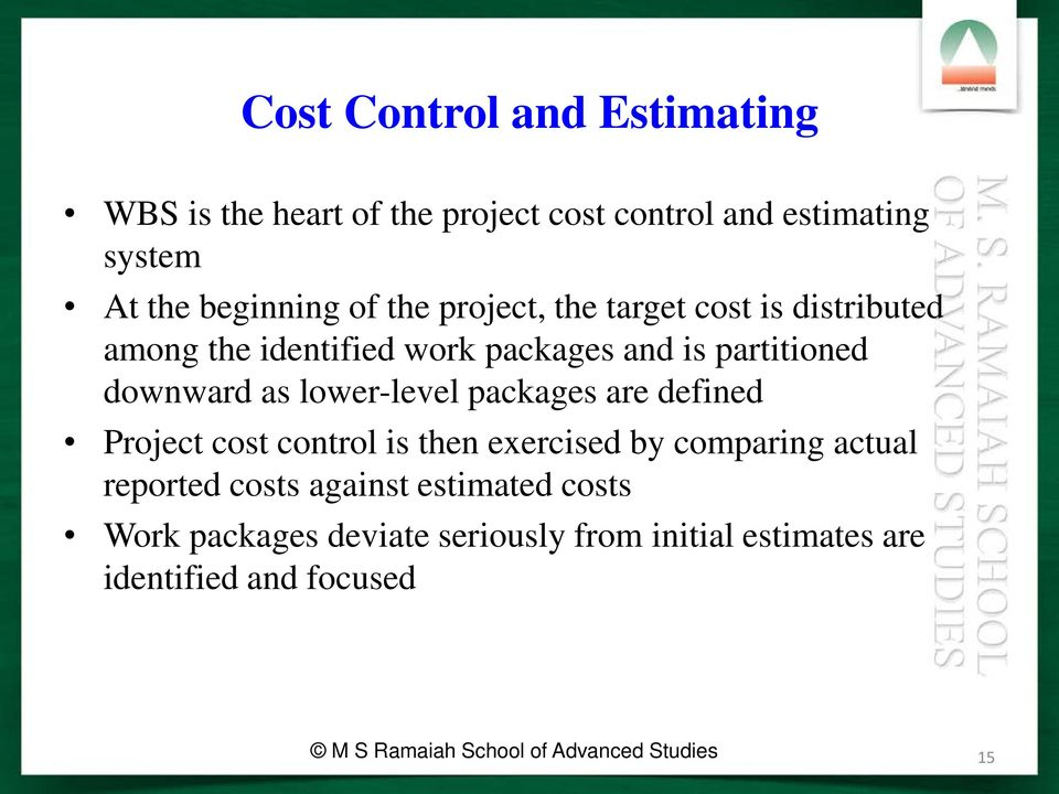 packages are defined Project cost control is then exercised by comparing actual reported costs against estimated costs