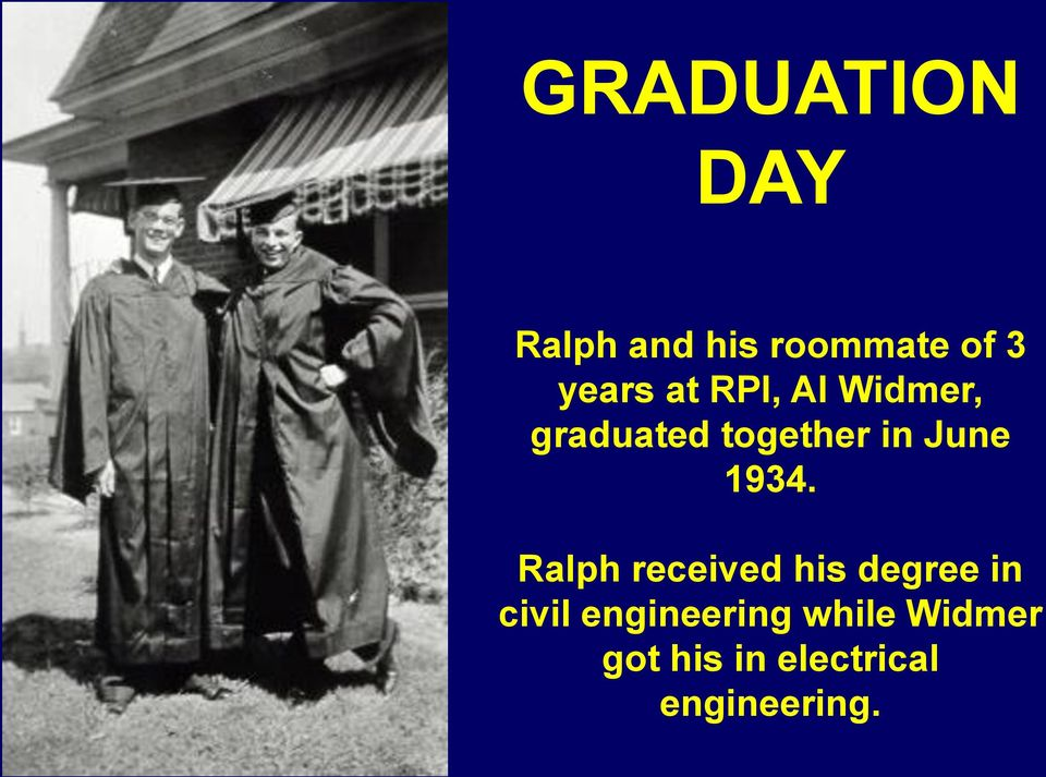 1934. Ralph received his degree in civil
