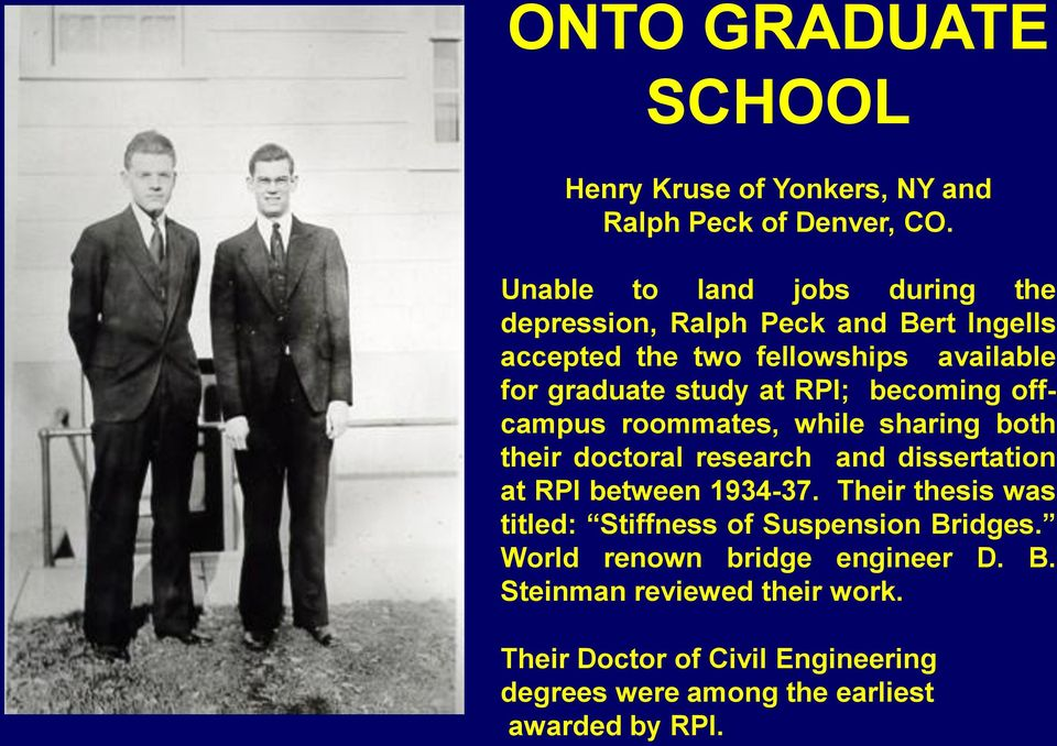 RPI; becoming offcampus roommates, while sharing both their doctoral research and dissertation at RPI between 1934-37.