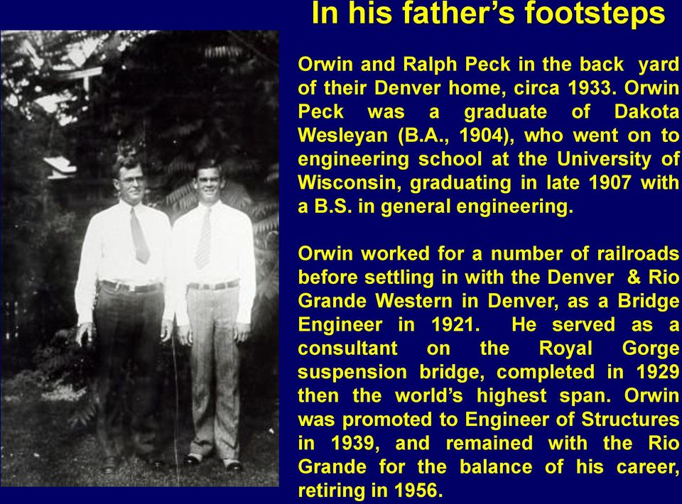 Orwin worked for a number of railroads before settling in with the Denver & Rio Grande Western in Denver, as a Bridge Engineer in 1921.