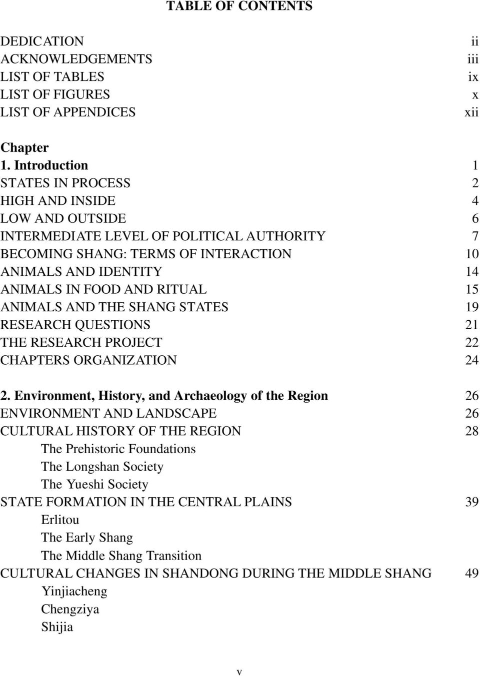 RITUAL 15 ANIMALS AND THE SHANG STATES 19 RESEARCH QUESTIONS 21 THE RESEARCH PROJECT 22 CHAPTERS ORGANIZATION 24 2.