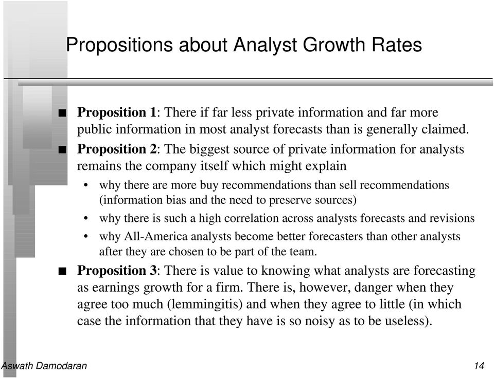 and the need to preserve sources) why there is such a high correlation across analysts forecasts and revisions why All-America analysts become better forecasters than other analysts after they are