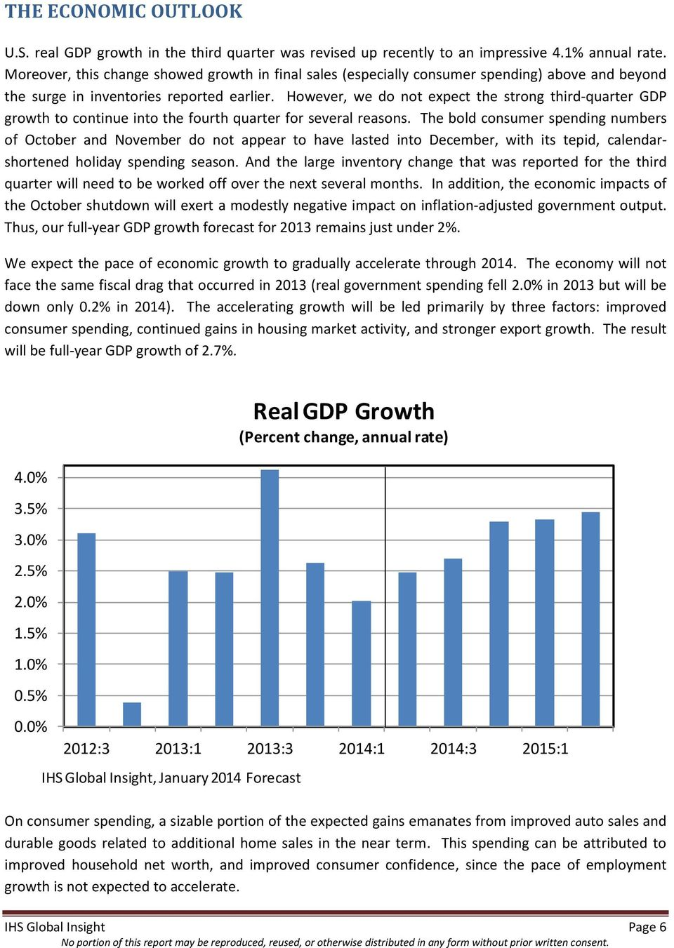 However, we do not expect the strong third-quarter GDP growth to continue into the fourth quarter for several reasons.