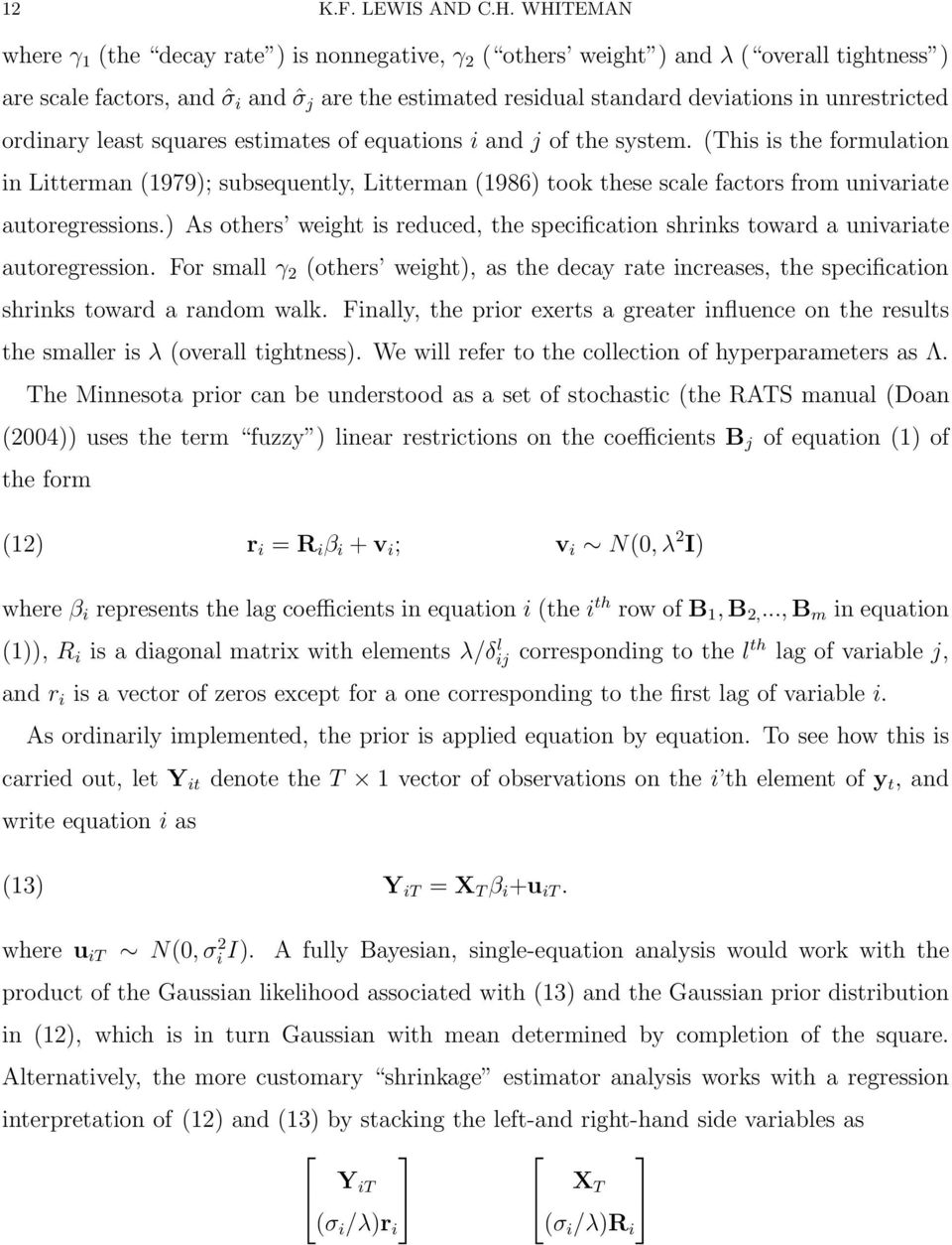 unrestricted ordinary least squares estimates of equations i and j of the system.
