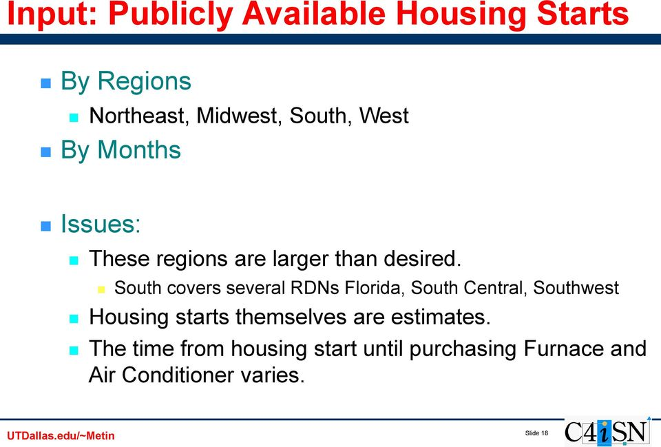 South covers several RDNs Florida, South Central, Southwest Housing starts