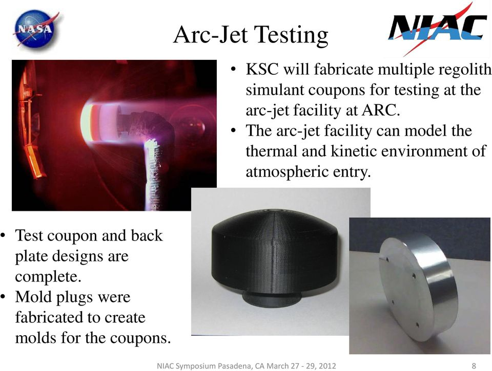 The arc-jet facility can model the thermal and kinetic environment of atmospheric entry.